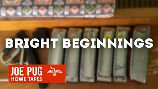 "Home Tapes - ""Bright Beginnings"""