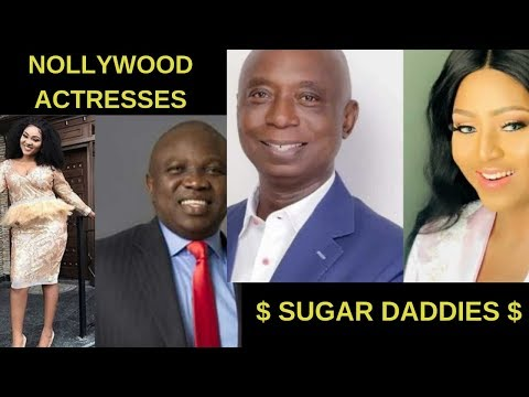 NOLLYWOOD ACTRESSES $ SUGAR DADDIES