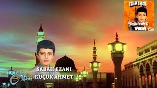 KÜÇÜK AHMET - SABAH EZANI