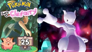 Pokemon Let's Go Clefairy - Episode 25: Mewtwo!