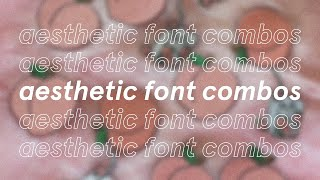 Aesthetic Font Combos
