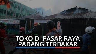 Belasan Petak Toko di Pasar Raya Padang Ludes Terbakar