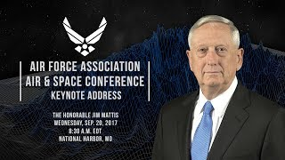 2017 Air & Space Conference: SecDef James Mattis - Keynote Address