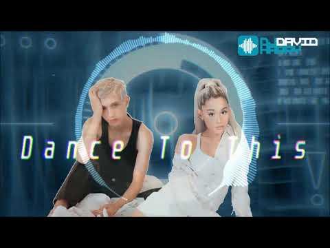Troye Sivan - Dance To This ft. Ariana Grande (David Harry Remix)