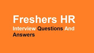 Freshers HR Interview Questions And Answers