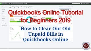 Quickbooks Online Tutorial for Beginners 2019 - How to Clear Out Old Unpaid Bills