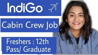 IndiGo Airlines Jan 2021 Job Vacancy: Hiring 12th Pass Freshers as Cabin Crew. Airport Recruitment.