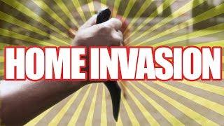 """Home Invasion"""