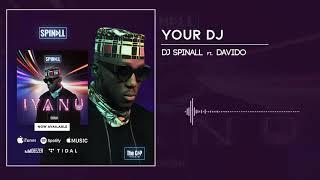 DJ Spinall   Your DJ Ft. Davido (Audio)