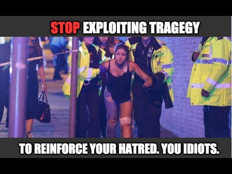 A Message To Those Exploiting The Manchester Attack To Push Further Hatred