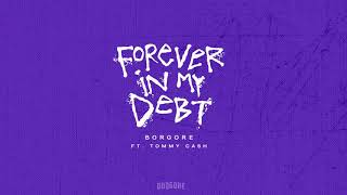 Borgore Ft. Tommy Cash - Forever In My Debt