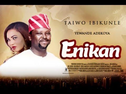 Enikan Part 2 - Latest Yoruba Movie 2017| Yoruba BLOCKBUSTER|Yewande Adekoya