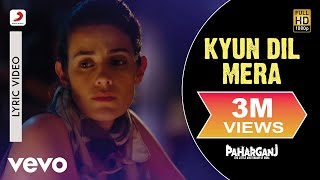 Kyun Dil Mera Lyric Video - Paharganj|Lorena Franco|Mohit