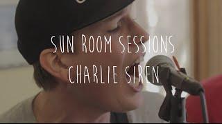 Charlie Siren// Sun Room Session