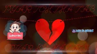 Sad Love Status Ringtone Pyar Toh Tha Tab Pyar Hee