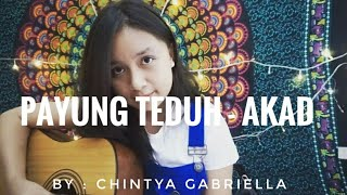 Payung Teduh - Akad (cover) by Chintya Gabriella