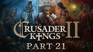 Crusader Kings 2 - Part 21 - Fortune Favours The Bold