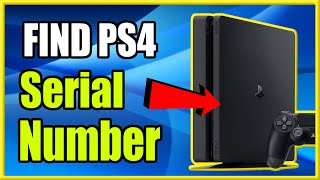 How to Find PS4 Serial Number and Model Number (Easy Method!)