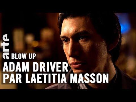 Adam Driver par Laetitia Masson - Blow Up - ARTE