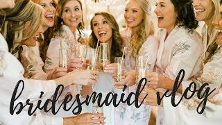 BRIDESMAID VLOG: Wedding Day