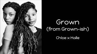 Chloe X Halle   Grown (from Grown Ish) [Lyrics]
