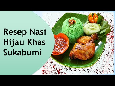 Video Resep dan Cara Membuat Nasi Hijau Sukabumi Enak