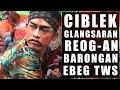 Ciblek Glangsaran Reog Ponorogoan lanjut barongan live Bojong Sari