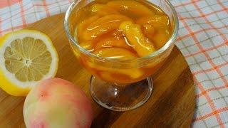 Варенье из персиков дольками. Просто и вкусно