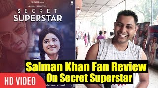 Salman Khan Fan Review On Aamir Khan's Secret Superstar | Secret Superstar Public Review
