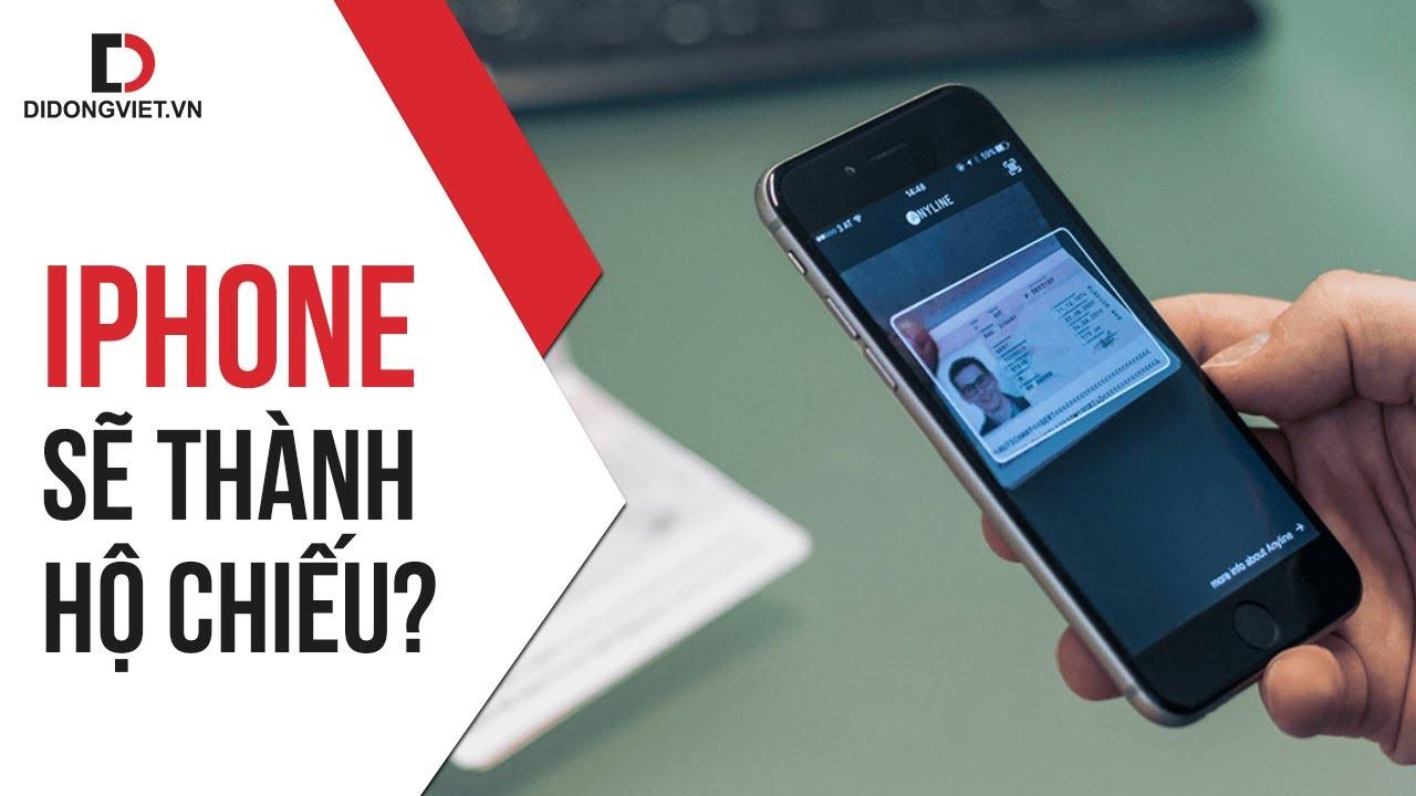 iPhone không chỉ nghe gọi, mà sẽ còn là hộ chiếu và bằng lái xe?