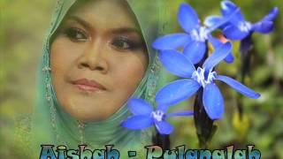 Aishah - Pulanglah