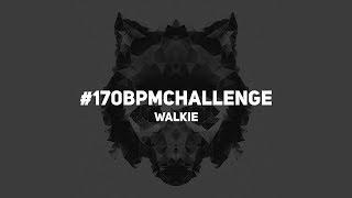 walkie - #170BPMCHALLENGE (5000₽ ЗА ТВОЙ ОТВЕТ)