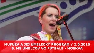Video MUFUZA - MS v Moskve 2016 - program