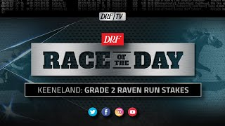 DRF Saturday Race of the Day | Grade 2 Raven Run Stakes 2020