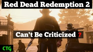 Red Dead Redemption 2...  Beyond Criticism?