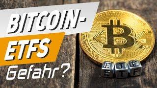 Profi sagt: Bitcoin-ETFs Gefahr für Anleger?