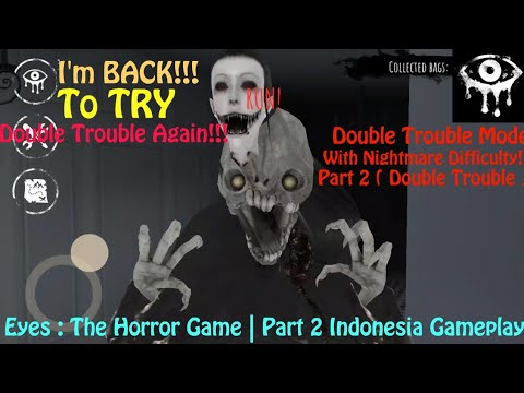 Eyes The Horror Game - Double Trouble Mode Eyes The Horror