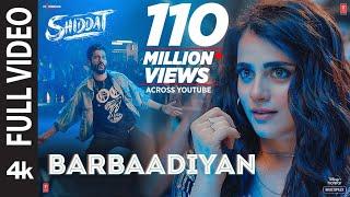 Barbaadiyan (Full Video)  Shiddat  Sunny K,Radhika M  Sachet T,Nikhita G, Madhubanti B Sachin -Jigar