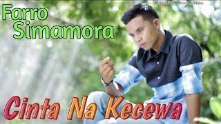 Gambar cover CINTA NA KECEWA Voc.Farro Simamora. By Namiro Production. Lagu tapsel terbaru
