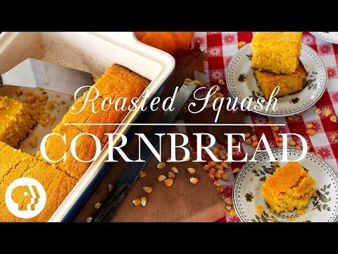 Squash Cornbread   Kitchen Vignettes   PBS Food