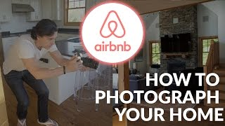 How to Photograph Your Home for Airbnb! (behind the scenes)