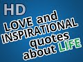 "Regarder ""LOVE and INSPiRATIONAL quotes about LIFE HD"" sur YouTube"