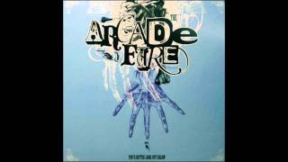 Arcade Fire-Burning Bridges Breaking Hearts