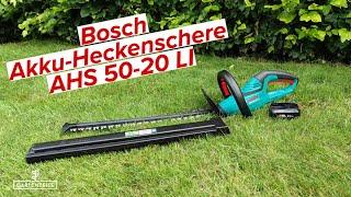 Bosch Akku-Heckenschere AHS 50-20 LI im Praxistest!