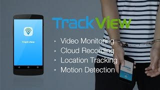 TrackView-Video Monitoring, Cloud Recording and Location
