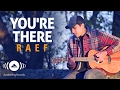 Raef You 39 re There Official Music Video