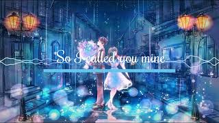 [Call You Mine]~[Nightcore]~[by: The Chainsmokers ft. Bebe Rexha]