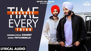 Time Changes Everything (Lyrical Audio) | Gsmeet | New Punjabi Songs 2020 | White Hill Music