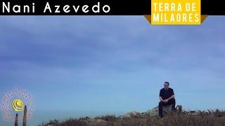Nani Azevedo - Terra de Milagres (Video Oficial)