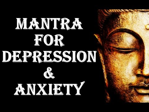 MANTRA FOR DEPRESSION & ANXIETY : VERY POWERFUL !
